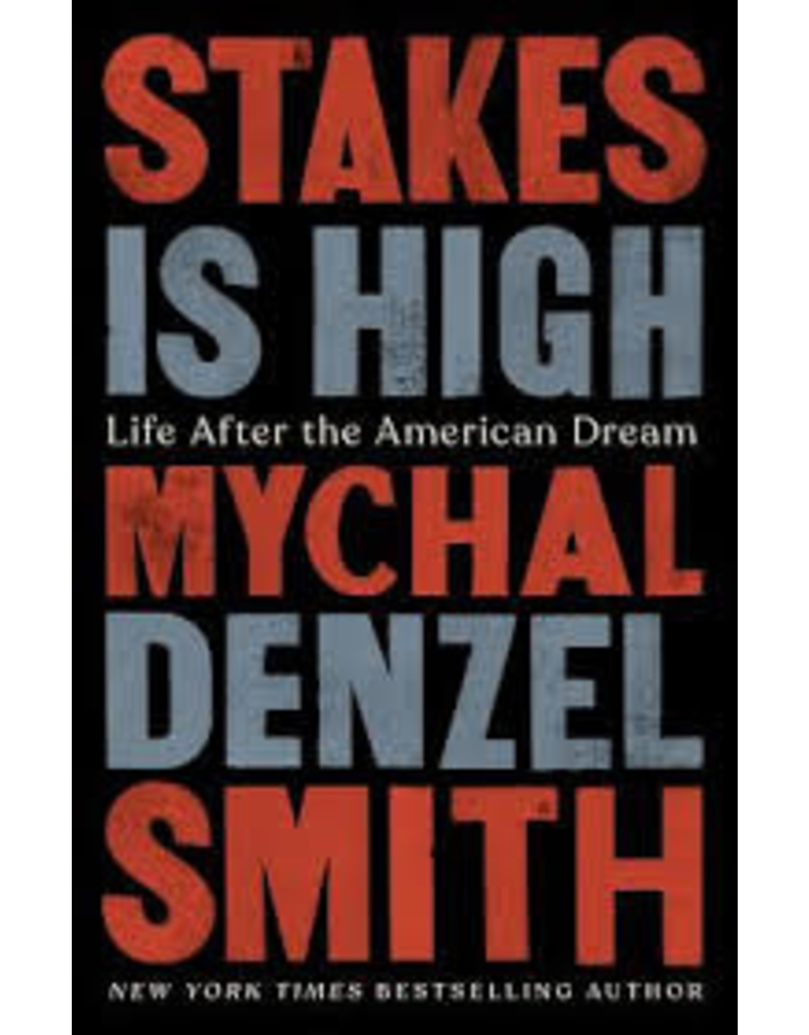 Books Stakes is High: Life After the American Dream by Mychal Denzel Smith