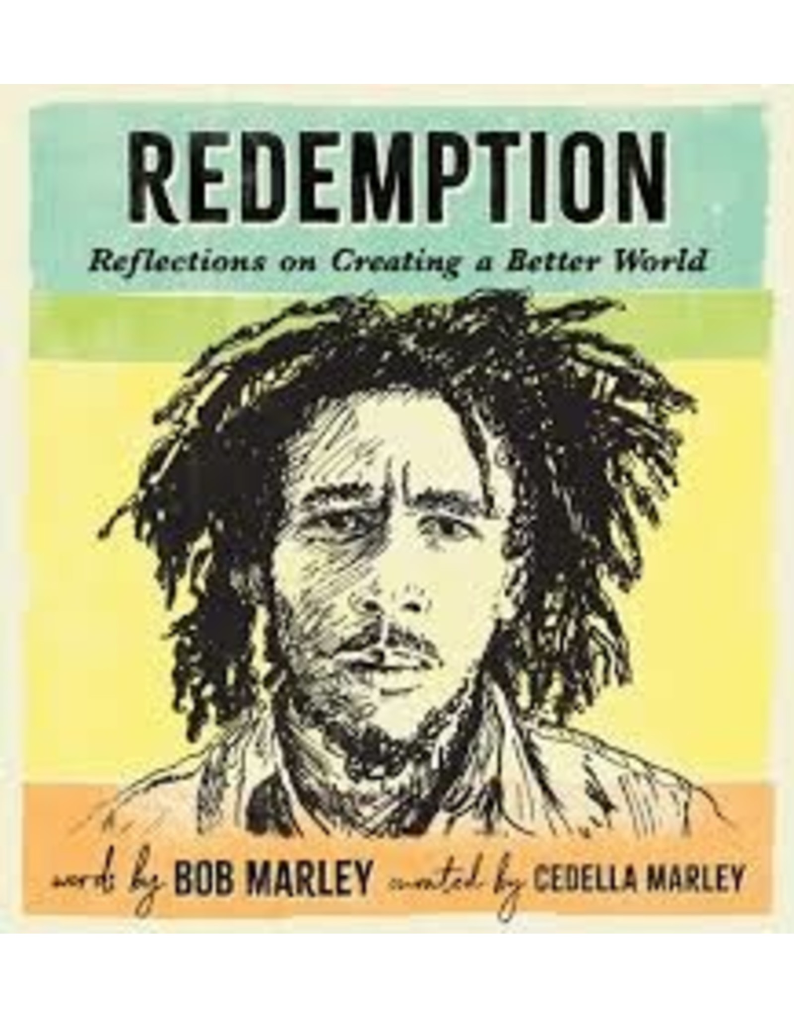 Books Redemption: Reflections on Creating a Better World  words by Bob Marley & Curated by Cedella Marley (use discount code one love)