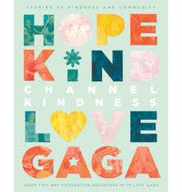 Books Channel Kindness: Stories of Kindness and Community by Born This Way Foundation with Lady Gaga