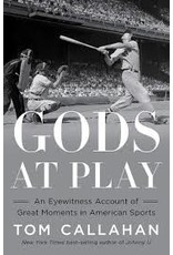 Books Gods at Play: An Eyewitness Account of Great Moments in American Sports by Tom Callahan