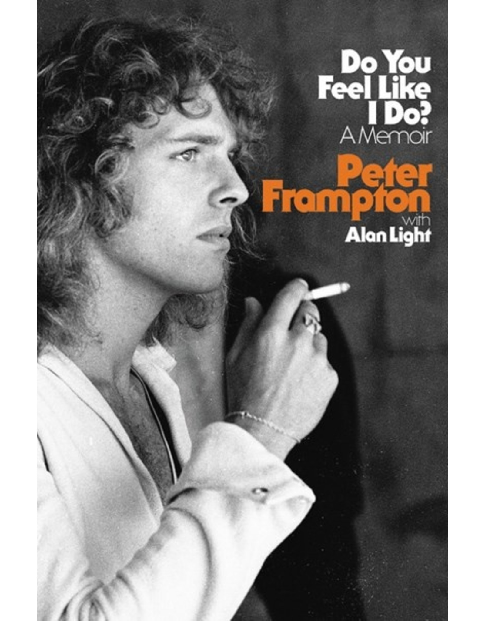 Books Do You Feel Like I Do? : A Memoir  Peter Frampton,  with Alan Light ( Pre-Order)