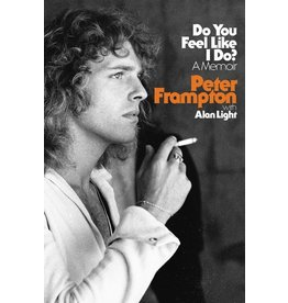 Books Do You Feel Like I Do? : A Memoir  Peter Frampton,  with Alan Light (Pre Order)