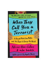 Books When They Call You A Terrorist: A Story of Black Lives Matter and the Power to Change the World by Patrisse Khan-Cullors & Asha Bandele