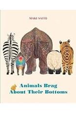Books Animals Brag About Their Bottoms by Maki Saito