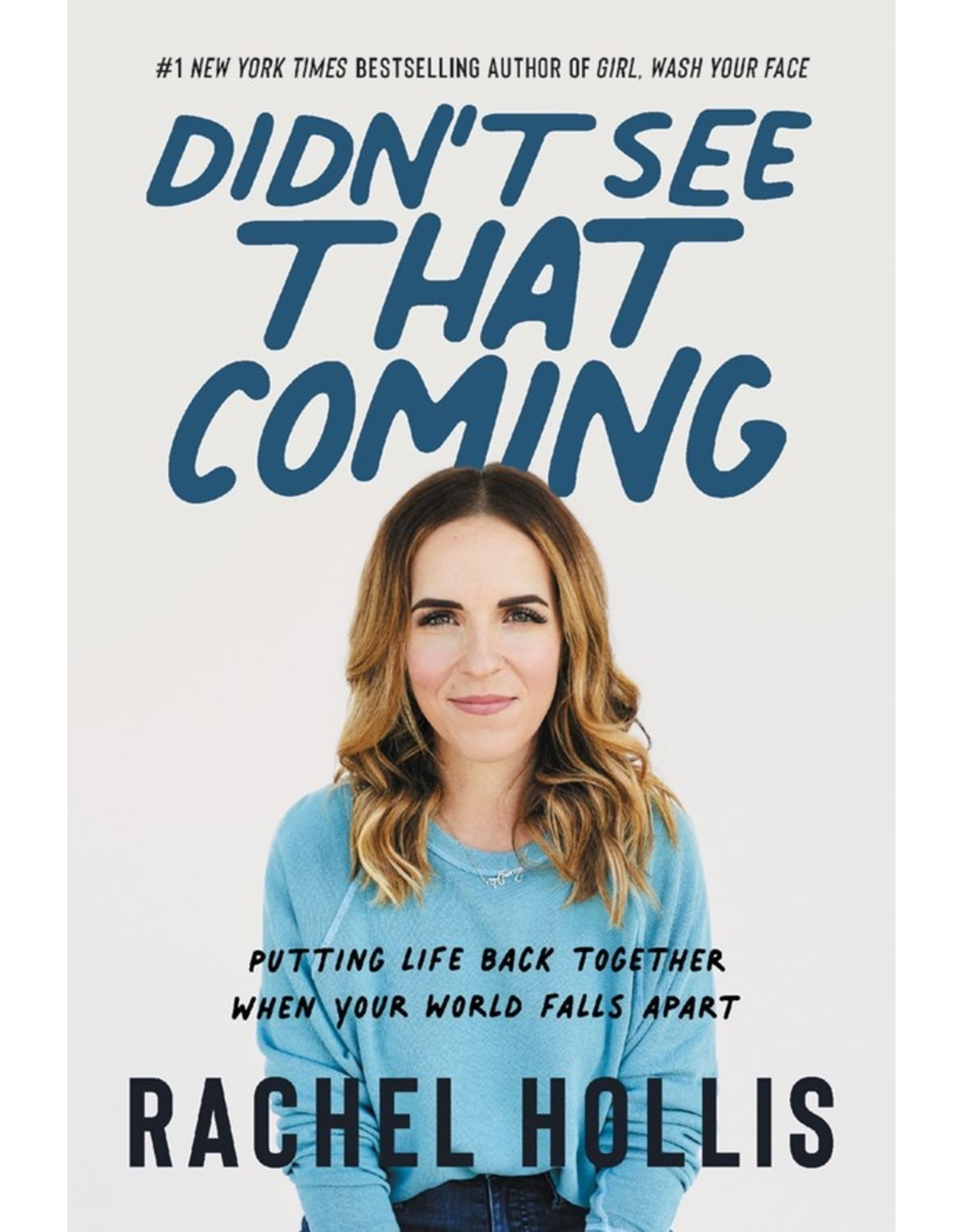 Books Didn't See That Coming: Putting Life Back Together When Your World Falls Apart by Rachel Hollis (Signed Copies)