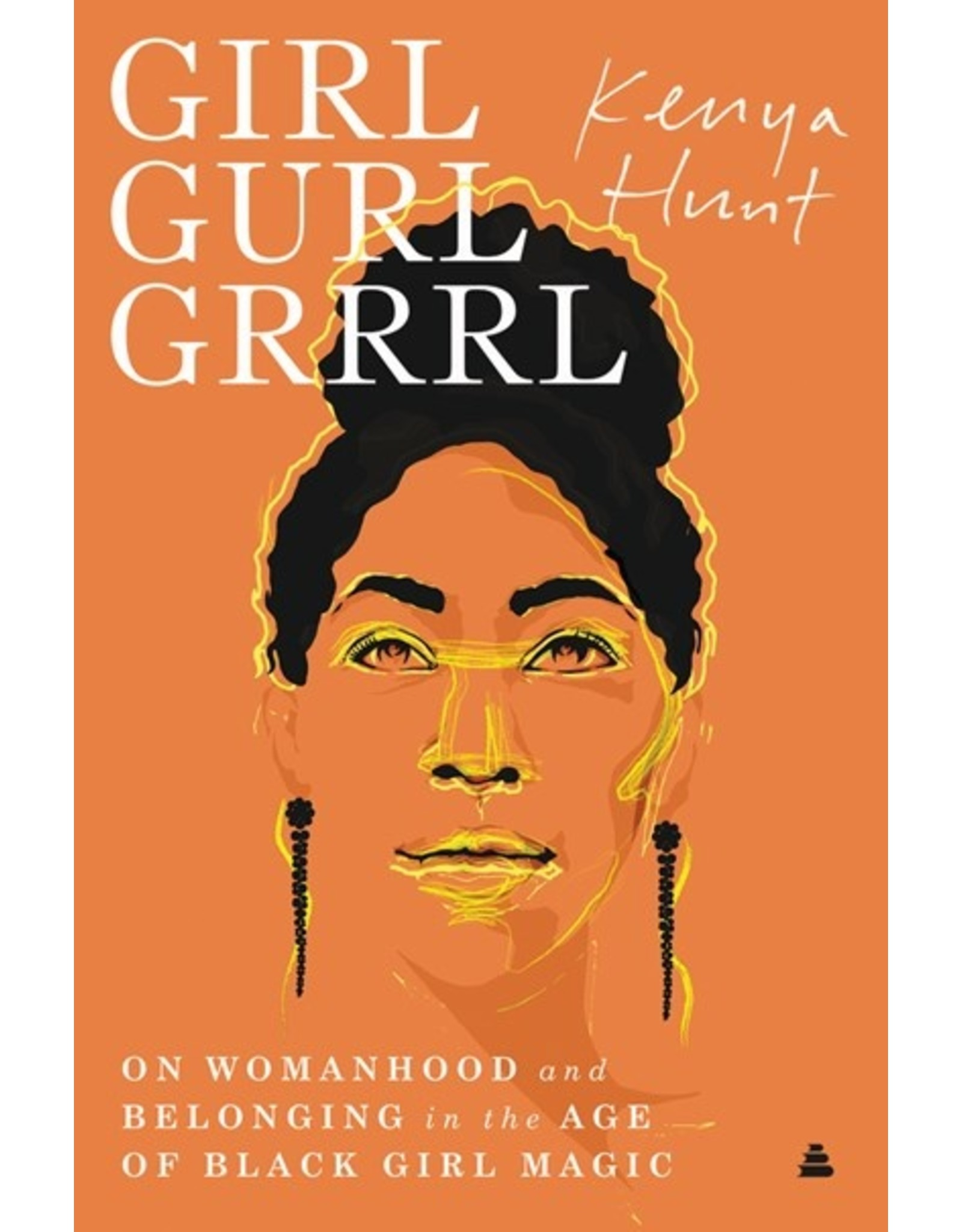Books Girl Gurl Grrrl : On Womanhood and Belonging in the Age of Black Girl Magic  (Pre-Order)