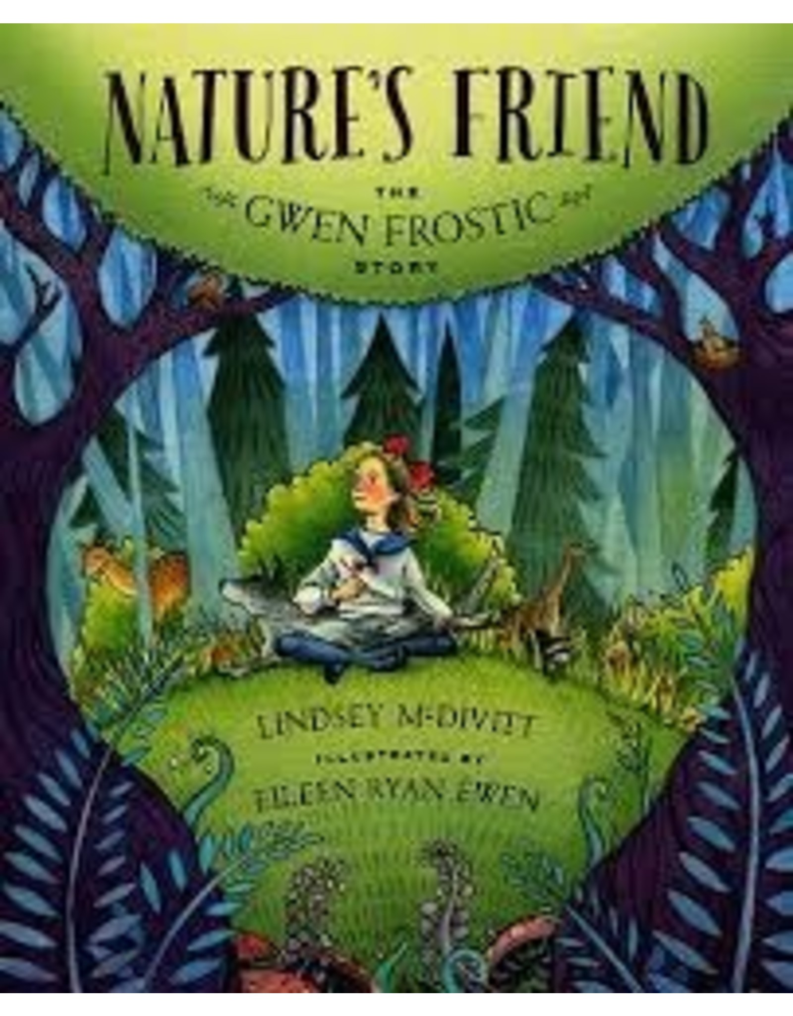 Books Natures Friend : The Gwen Frostic Story by Lindsey McDivitt  & Illstrated by Eileen Ryan Ewen (DWS)