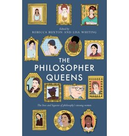 Books The Philosopher Queens : The lives and legacies of philosophy's unsung women by