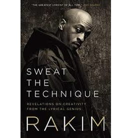 Books Sweat the Technique: Revelations on Creativity from the Lyrical Genius by Rakim (Signed Copies)