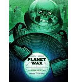 Books Planet Wax: SCI-FI/Fantasy Soundtracks on Vinyl  by Aaron Lupton and Jeff Szpirglas