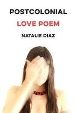 Books Postcolonial Love Poem by Natalie Diaz