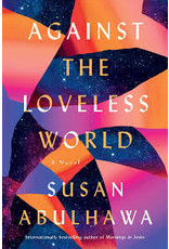 Books Against the Loveless World by Susan Abulhawa
