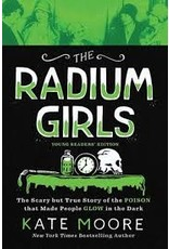 Books The Radium Girls Young Readers Edition by Kate Moore