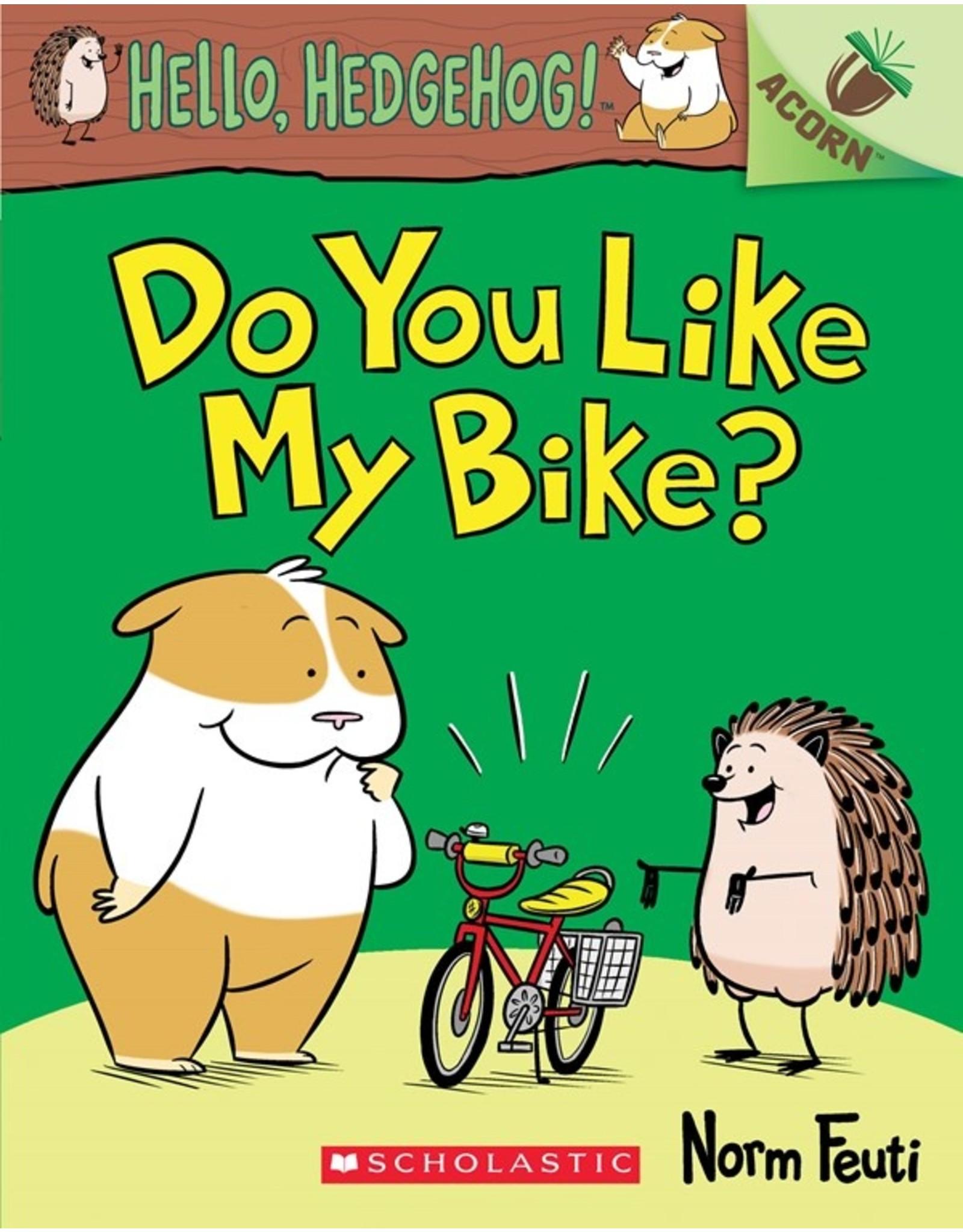 Books Do You Like My Bike?: An Acorn Book (Hello, Hedgehog! #1)  (Parent's Night)