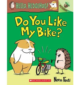 Books Do You Like My Bike?: An Acorn Book (Hello, Hedgehog! #1)  (Parent's Night)