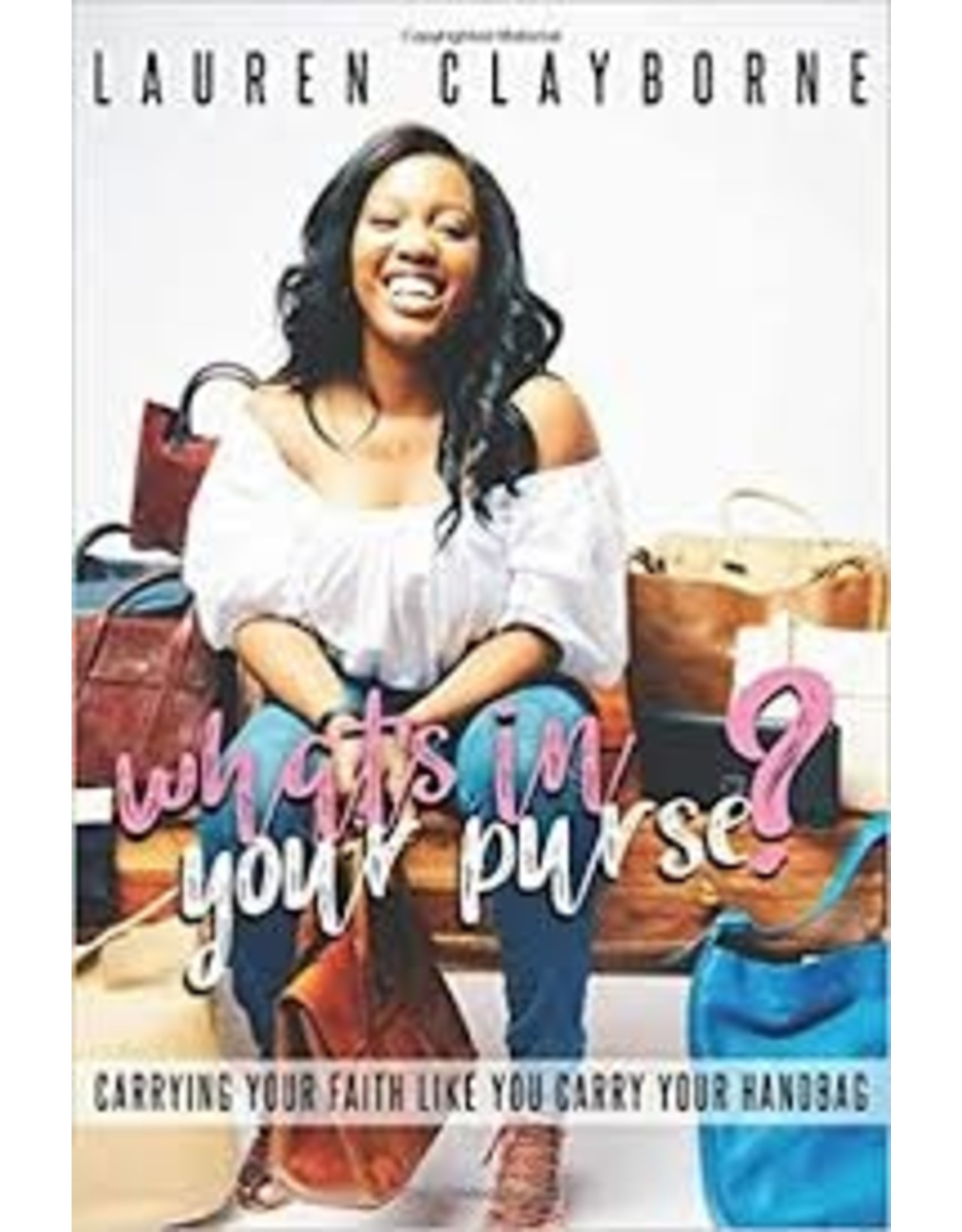 Books What's In Your Purse? Carrying Your Faith Like You Carry Your Handbag  by  Lauren : Clayborne