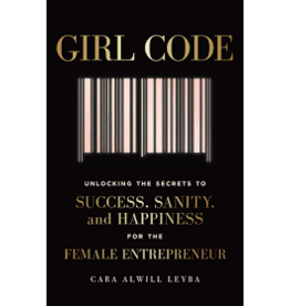 Books Girl Code : Unlocking the Secrets to Success, Sanity, and Happiness for the Female Entrepreneur  by Cara Alwill Leyba  (Women's Conference)
