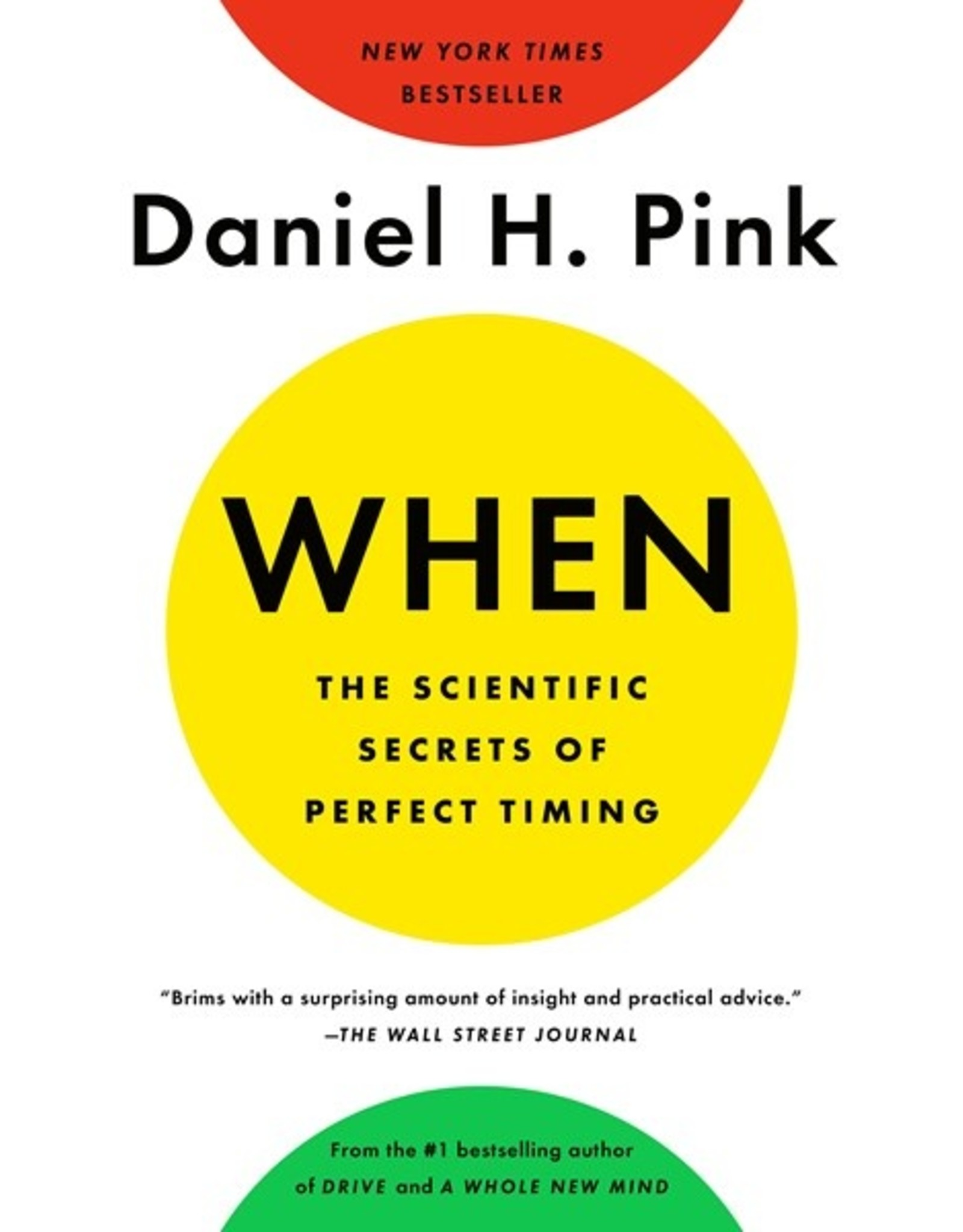 Books When: The Scientific Secrets of Perfect Timing   by Daniel Pink (Women's Conference)
