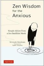 Books Zen Wisdom for the Anxious: Simple Advice from a Zen Buddhist Monk by Shinsuke Hosokawa