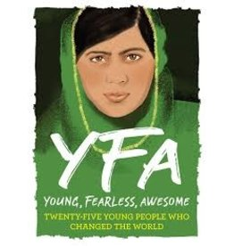 Books YFA  Young, Fearless, Awesome; Twenty-Five Young People Who Changed the World