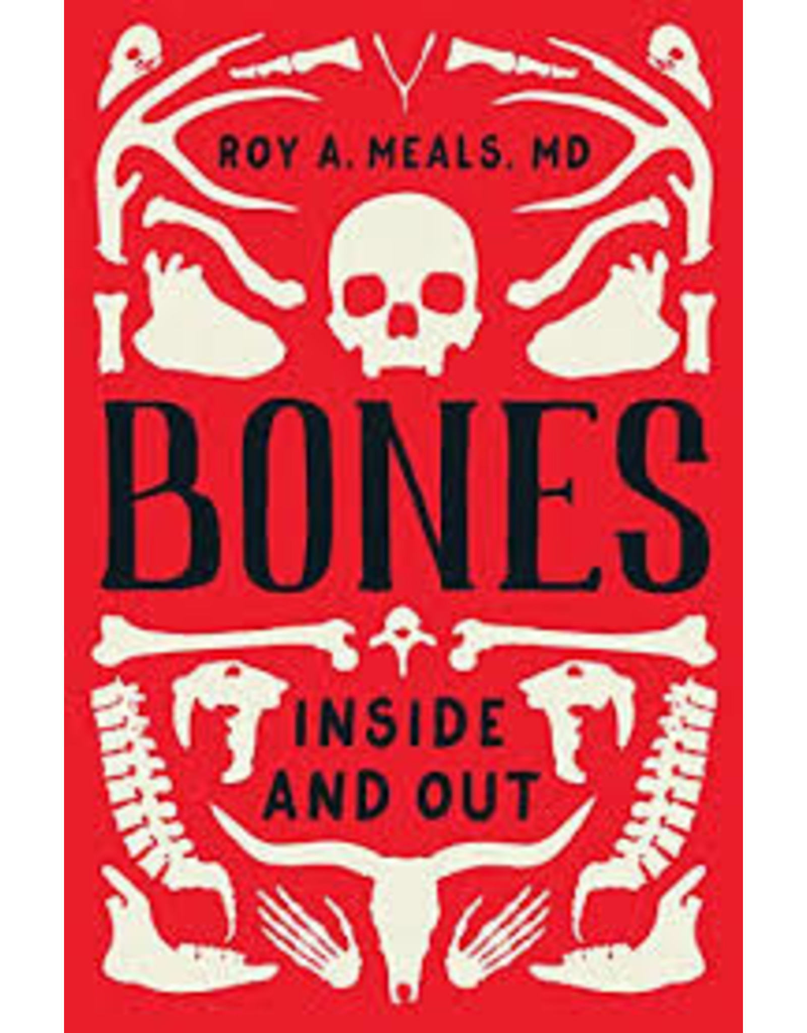 Books Bones: Inside and Out by Roy A. Meals, MD