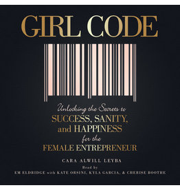 Books {Audio Book}Girl Code: Unlocking the Secrets to Success, Sanity, and Happiness for the Female Entrepreneur By: Cara Alwill Leyba Narrated by: Em Eldridge (Women's Conference)