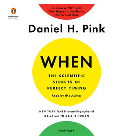 Books {Audio Book }When: The Scientific Secrets of Perfect Timing By: Daniel H. Pink Narrated by: Daniel H. Pink (Women's Conference)
