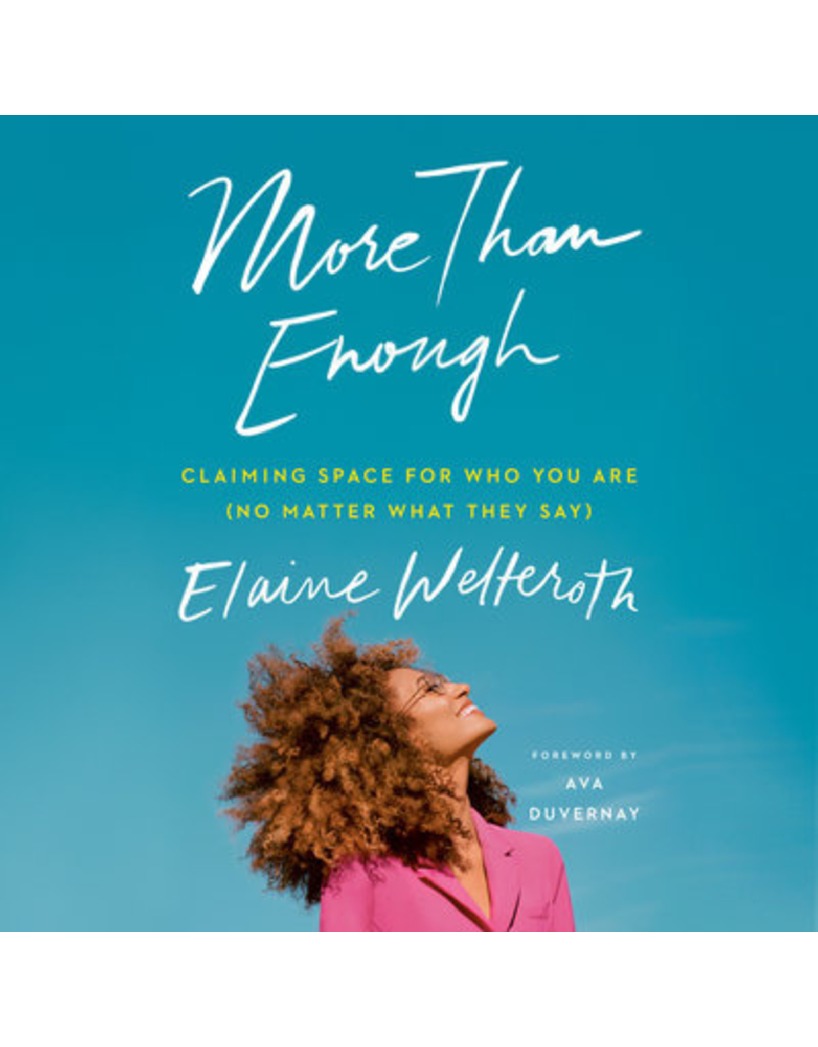 Books {Audio Book} More Than Enough Claiming Space for Who You Are (No Matter What They Say) By: Elaine Welteroth Narrated by: Elaine Welteroth & Adenrele Ojo ( Women's Conference)