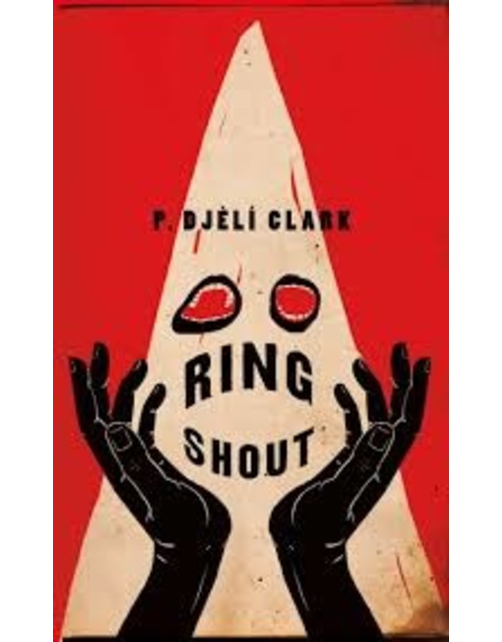 Books Ring Shout by P. Djeli Clark  (Holiday Catalog)
