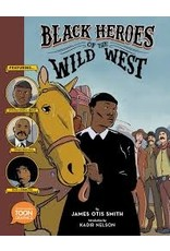 Books Black Heroes of the Wild West by James Otis Smith Introduction by Kadir Nelson (Holiday Catalog)