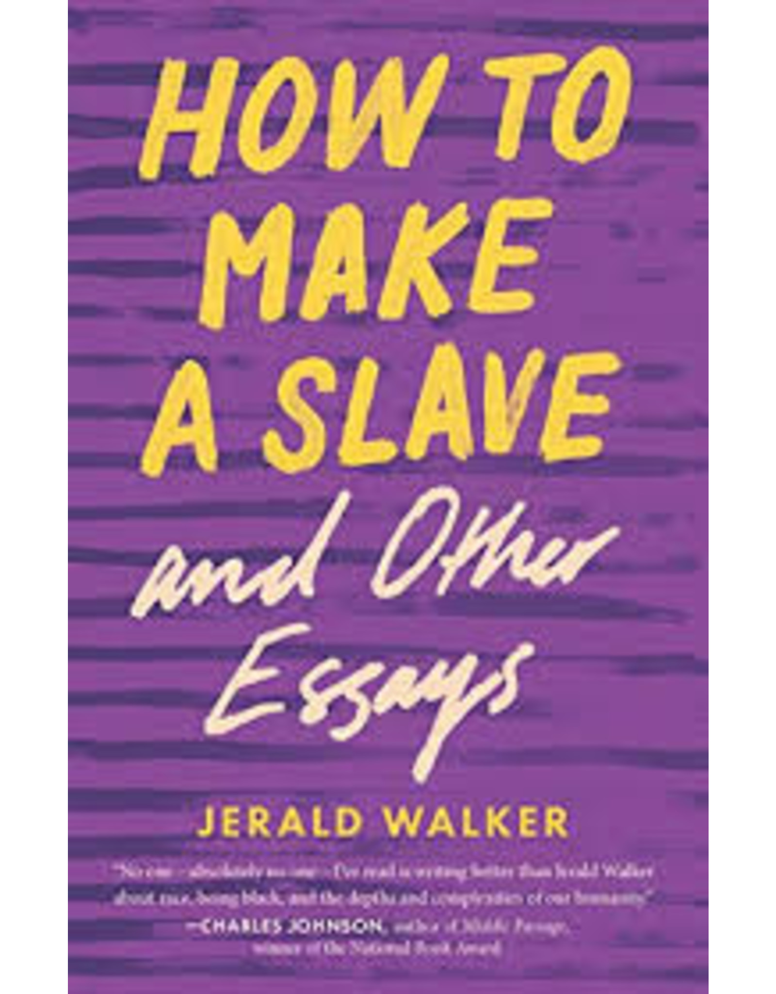 Books How to Make a Slave and Other Essays by Jerald Walker