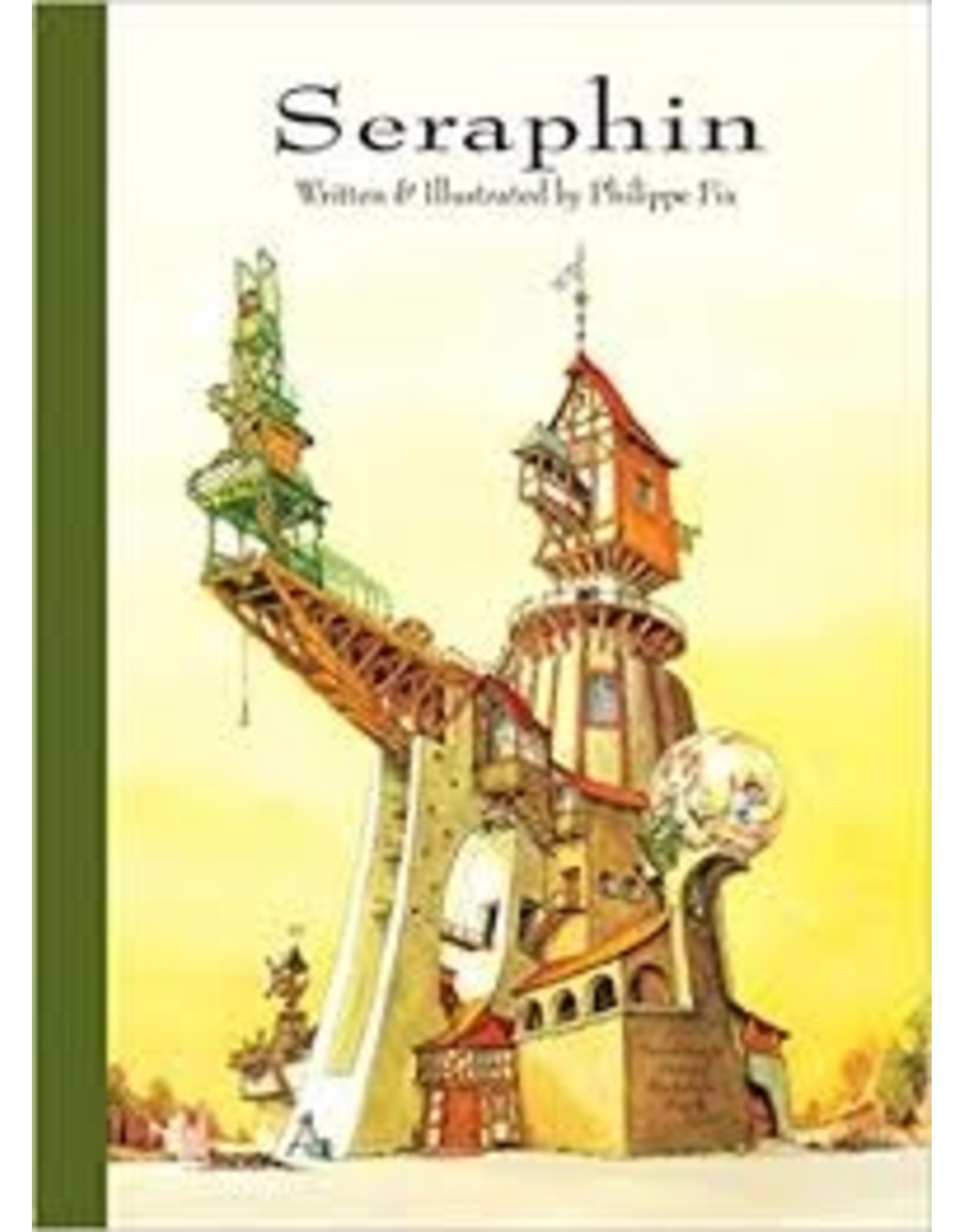 Books Seraphin Written & Illustrated by Philippe Fix  Translated by Donald Nicholson-Smith