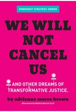 Books We Will Not Cancel Us : And Other Dreams of Transformative Justice by Adrienne Maree Brown (Emergent)