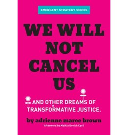 Books We Will Not Cancel Us : And Other Dreams of Transformative Justice by Adrienne Maree Brown  pre order (Emergent )