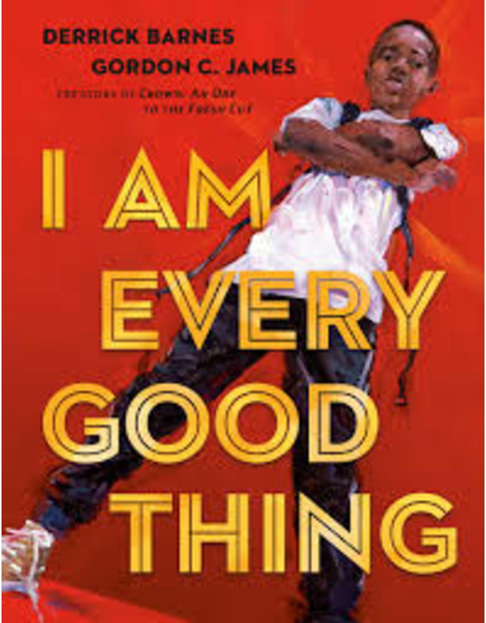 Books I Am Every Good Thing by Derrick Barnes & Gordon C.James