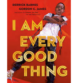 Books I Am Every Good Thing by Derrick Barnes & Gordon C.James
