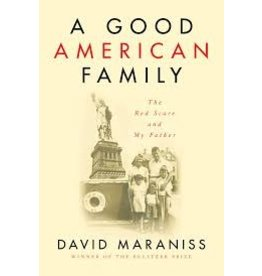 Books A Good American Family: The Red Scare and My Father by David Maraniss