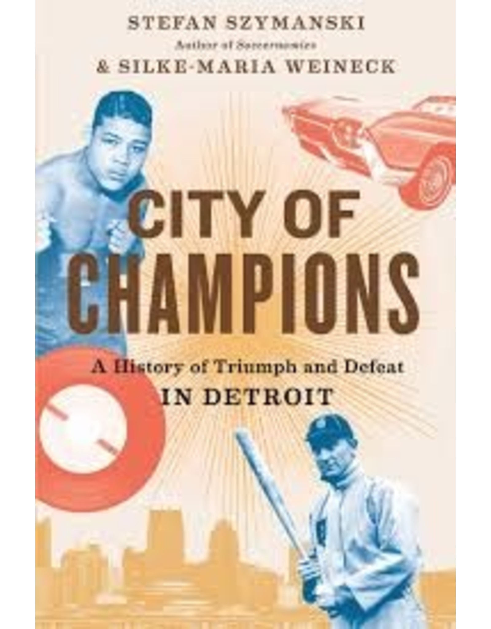 Books City of Champions: A History of Triumph and Defeat in Detroit  by Stefan Szymanski (Black Friday2020)