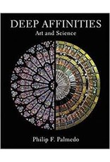 Books Deep Affinities: Art and Science by Philip F. Palmedo
