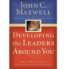 Books Developing the Leaders Around You : How to Help Others Reach Their Full Potential  John C. Maxwell (Love Week)