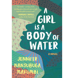 Books A Girl Is A Body of Water by Jennifer Nansubuga Makumbi