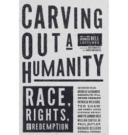 Books Carving Out a Humanity: Race, Rights and Redemption Edited  by Janet Dewart Bell and Vincent M Southerland