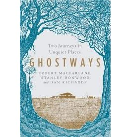 Books Ghost Ways: Two Journeys in Unquiet Places by Robert MacFarlane, Stanley Donwood, and Dan Richards