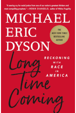 Books Long Time Coming: A Reckoning with Race in America by Michael Eric Dyson. (Signed Copies)