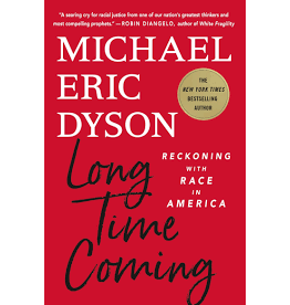 Books Long Time Coming: A Reckoning with Race in America by Michael Eric Dyson (Signed Copies)