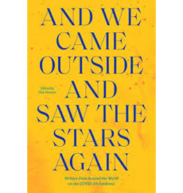 Books And We Came Outside And Saw The Stars Again by Writers from Around the World on the Pandemic Edited by Ilan Stavans