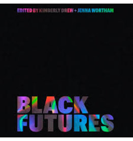 Books Black Futures Edited by Kimberly Drew and Jenna Wortham