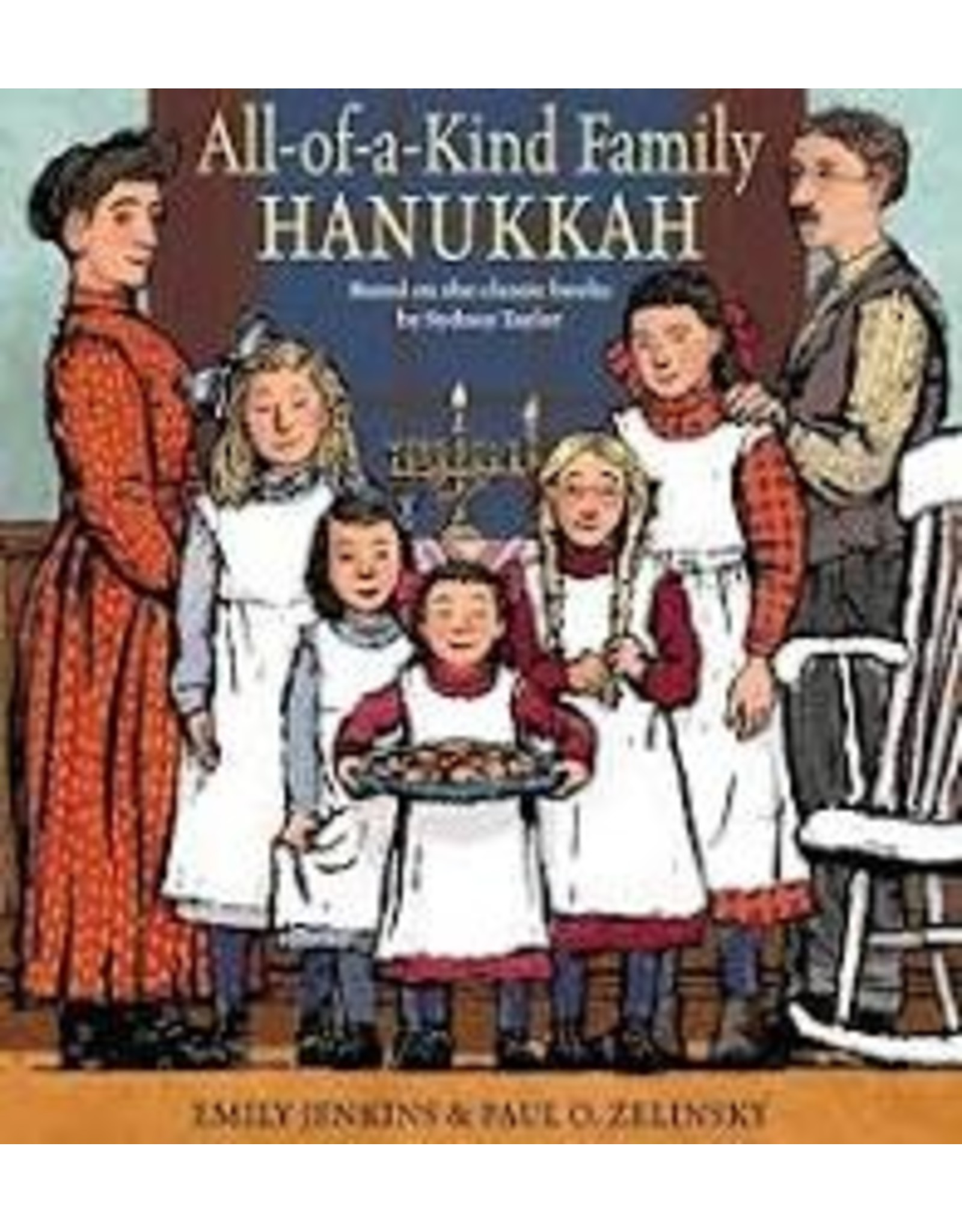 Books All-of-a-Kind Family Hanukkah based on classic books by Sydney Taylor written by Emily Jenkins and Paulo Zelinksky (Holiday Catalog)