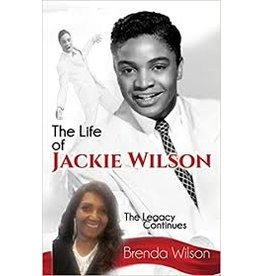 Books The Life of Jackie Wilson: The Legacy Continues By Brenda Wilson