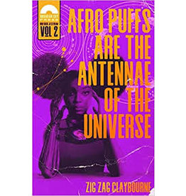 Books Afro Puffs are the Antennae of the Universe by Zig Zag Claybourne